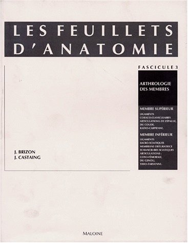 Les feuillets d'anatomie, fascicule III : Arthrologie des membres