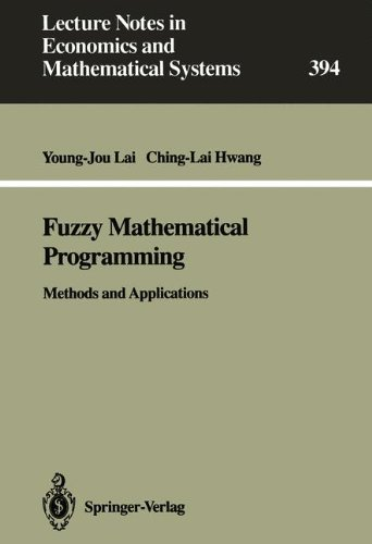Fuzzy Mathematical Programming: Methods and Applications (Lecture Notes in Economics and Mathematical Systems) por Young-Jou Lai