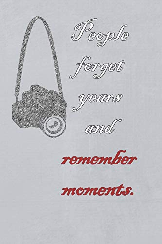 People Forget Years And Remember Moments: Blank Lined Notebook Journal Diary Composition Notepad 120 Pages 6x9 Paperback ( Photography ) Gray Photo Umbrella Light Studio