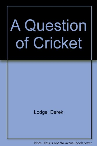 Question of Cricket por Derek Lodge
