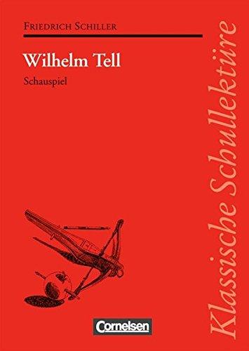 Klassische Schullektüre: Wilhelm Tell. Schauspiel. Text und Materialien