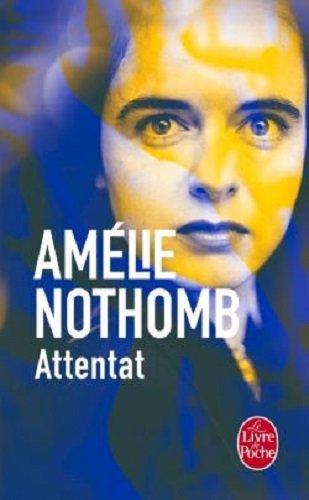 Attentat par Amélie Nothomb