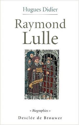 Raymond Lulle: Un pont sur la Méditerranée (Biographies) par Hugues Didier