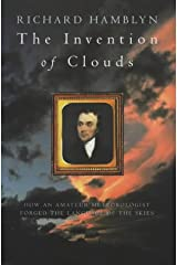 The Invention of Clouds: How an Amateur Meteorologist Forged the Language of the Skies Hardcover