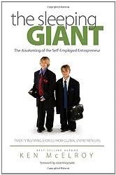 The Sleeping Giant: The Awakening of the Self-Employed Entrepreneur. Twenty Inspiring Stories from Global Entrepreneurs. by Ken McElroy (2011-01-25)