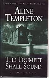 The Trumpet Shall Sound by Ms Aline Templeton (1997-10-27)