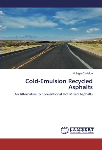 Cold-Emulsion Recycled Asphalts: An Alternative to Conventional Hot Mixed Asphalts