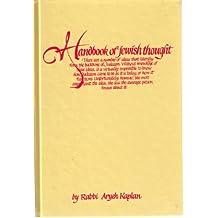The Handbook of Jewish Thought, Volume 1 by Aryeh Kaplan (1990-06-01)
