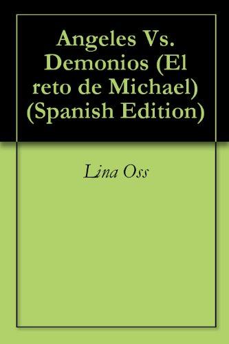 Angeles Vs. Demonios (El reto de Michael nº 1) eBook: Lina Oss ...