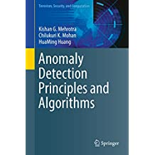 Anomaly Detection Principles and Algorithms (Terrorism, Security, and Computation)