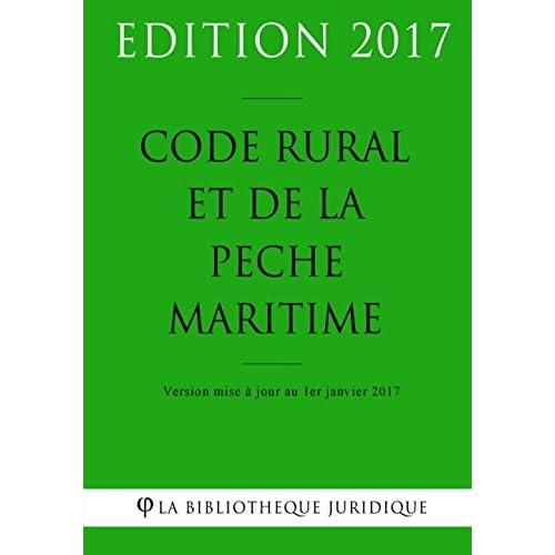Code rural et de la pêche maritime - Edition 2017: Version mise à jour au 1er janvier 2017