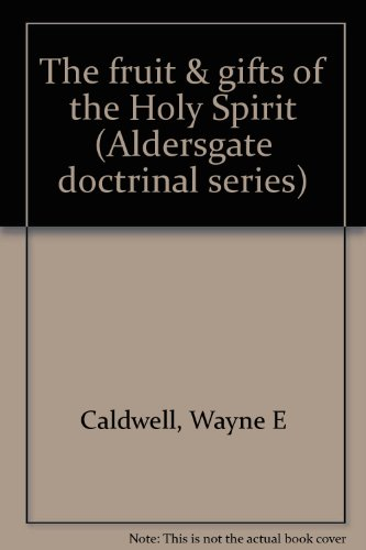 Title: The fruit n gifts of the Holy Spirit Aldersgate do