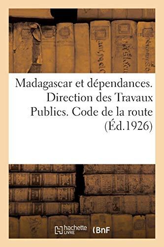 Madagascar et dépendances. Direction des Travaux Publics. Code de la route par Collectif