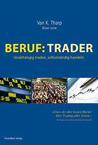 Beruf: Trader: Unabhängig traden, selbstständig handeln