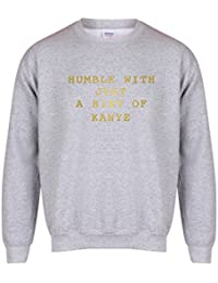 Humble With Just A Hint Of Kanye - Unisex Fit Sweater - Fun Slogan Jumper