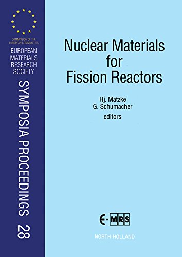 Nuclear Materials For Fission Reactors: Proceedings Of Symposium E Of The 1991 E-mrs Fall Conference, Strasbourg, France, 4-7 November 1991 (european Materials ... Proceedings Book 28) por Hj Matzke