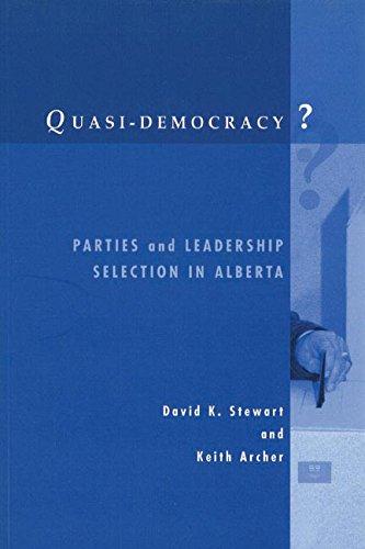Quasi-Democracy: Parties and Leadership Selection in Alberta por David Stewart