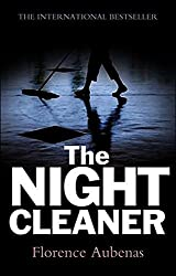 The Night Cleaner by Florence Aubenas (2011-04-11)