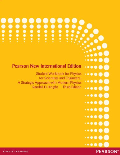 Student Workbook for Physics for Scientists and Engineers: Pearson New International Edition: A Strategic Approach with Modern Physics