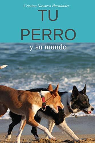 Tu Perro: y Su Mundo