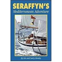 [(Seraffyn's Mediterranean Adventure)] [Author: Lin Pardey] published on (September, 2011)