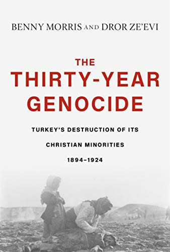 The Thirty-Year Genocide: Turkey's Destruction of Its Christian Minorities, 1894-1924 (English Edition)