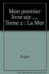 Mon premier livre sur...., Tome 2 : La Mer