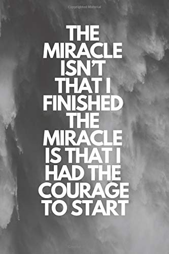 The miracle isn't that I finished. The miracle is that I had the courage to start: Runner Journal Book Ruled Lined Page Paper Fitness Record Note Pad ... Paperback) Running Notebook (Training Look) por NoteYourTraining