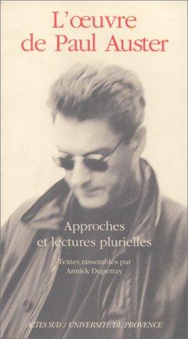 L'OEUVRE DE PAUL AUSTER. Approches et lectures plurielles