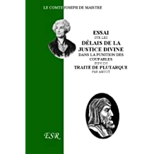 Essai Sur Les Délais De La Justice Divine - Suivi Du Traité De Plutarque
