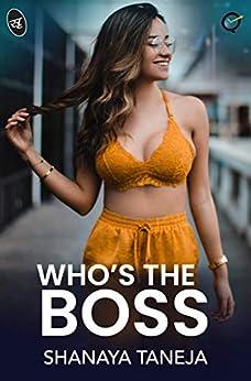 Who's the Boss by [Shanaya Taneja]