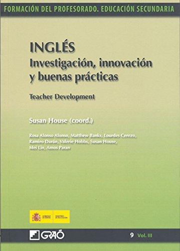 Inglés. Investigación, innovación y buenas prácticas = Teacher Development por Mei Lin