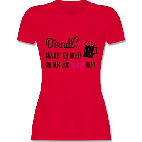 Oktoberfest Damen - Dirndl? Brauch' ich Nicht! Bin nur zum Saufen Hier - L - Rot - L191 - Damen Tshirt und Frauen T-Shirt -