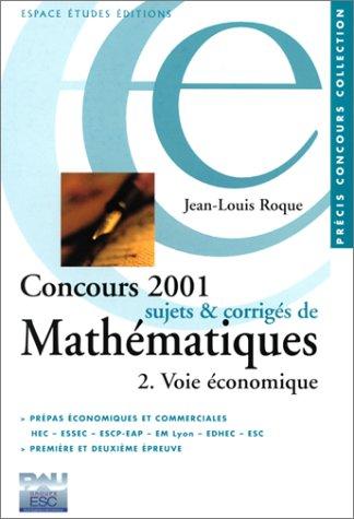 Concours 2001 : Sujets et corrigés de mathématiques, voie économique