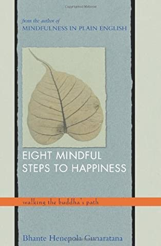 Henepola Gunaratana - Eight Mindful Steps to Happiness: Walking the