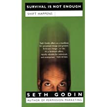 Survival is Not Enough: Shift Happens by Seth Godin (2003-03-03)