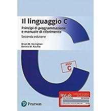 Il linguaggio C. Principi di programmazione e manuale di riferimento. Ediz. MyLab. Con Contenuto digitale per download e accesso on line