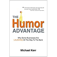 The Humor Advantage: Why Some Businesses Are Laughing All the Way to the Bank (English Edition)