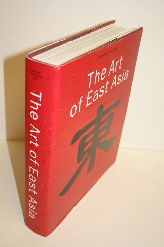 The Art of East Asia by Fahr-Becker, Gabrielle, Sabine Hesemann, Michael Dunn (2000) Hardcover
