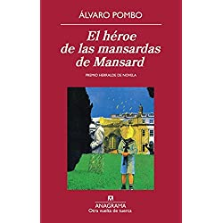 El héroe de las mansardas de Mansard (Otra vuelta de tuerca) Premio Herralde 1983
