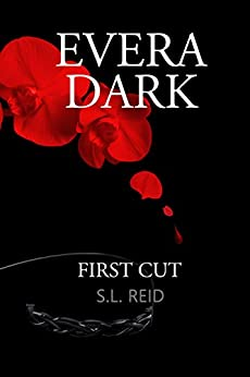 Evera Dark: First Cut by [Reid, S.L.]