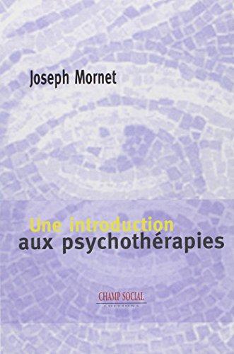 Une Introduction aux Psychothérapies par Mornet Joseph
