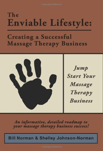 The Enviable Lifestyle: Creating a Successful Massage Therapy Business by Shelley Johnson (2008-06-30)