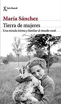 Tierra de mujeres par María Sánchez