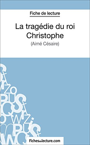 La tragédie du roi Christophe: Analyse complète de l'oeuvre par Jessica Z.