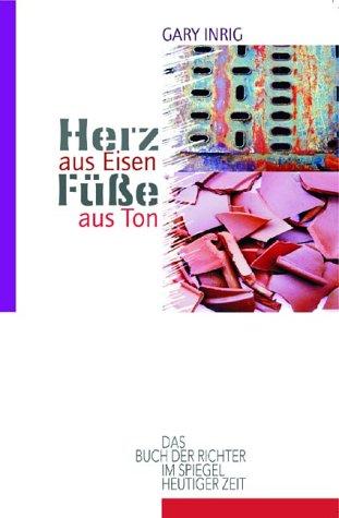 Herz aus Eisen, Füsse aus Ton: Das Buch der Richter im Spiegel heutiger Zeit (Eisen Fuß)