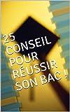 25 CONSEIL POUR RÉUSSIR SON BAC ! (Siebert)...