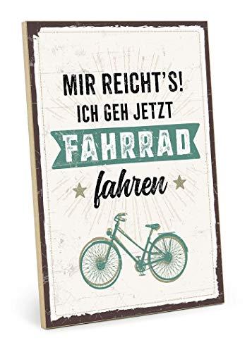 TypeStoff Holzschild mit Spruch - Mir REICHT\'S - ICH GEH JETZT Fahrrad Fahren - im Vintage-Look mit Zitat als Geschenk und Dekoration (Größe: 19,5 x 28,2 cm)