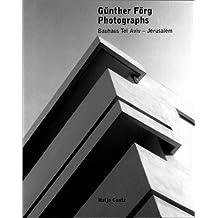 Günther Förg. Photographs. Bauhaus Tel Aviv - Jerusalem