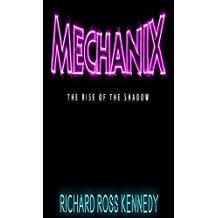 Mechanix: The Rise of the shadow